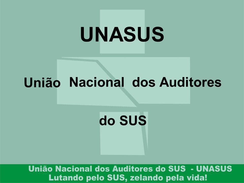 UNASUS União Nacional dos Auditores do SUS