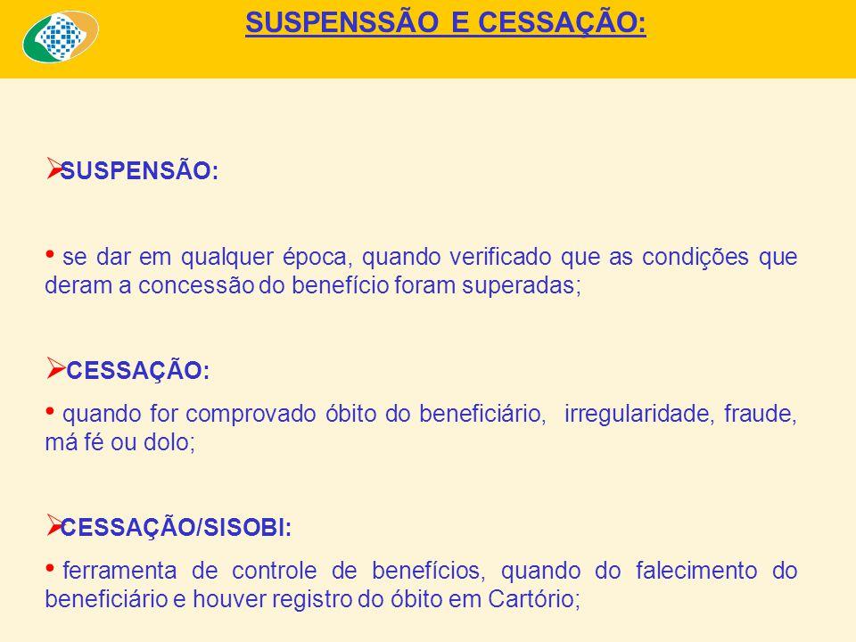 SUSPENSSÃO E CESSAÇÃO: