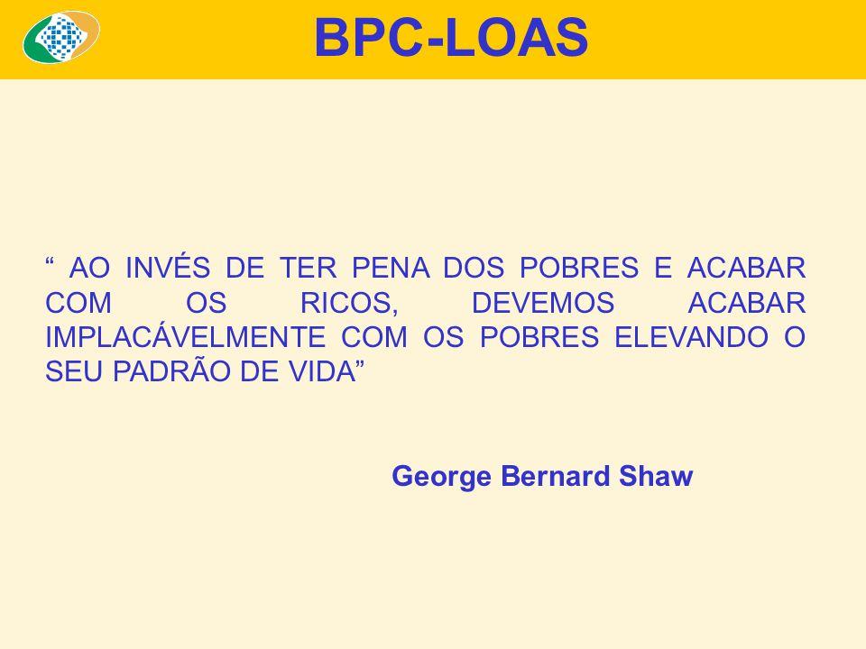 BPC-LOAS AO INVÉS DE TER PENA DOS POBRES E ACABAR COM OS RICOS, DEVEMOS ACABAR IMPLACÁVELMENTE COM OS POBRES ELEVANDO O SEU PADRÃO DE VIDA