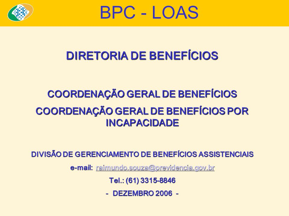 BPC - LOAS DIRETORIA DE BENEFÍCIOS COORDENAÇÃO GERAL DE BENEFÍCIOS