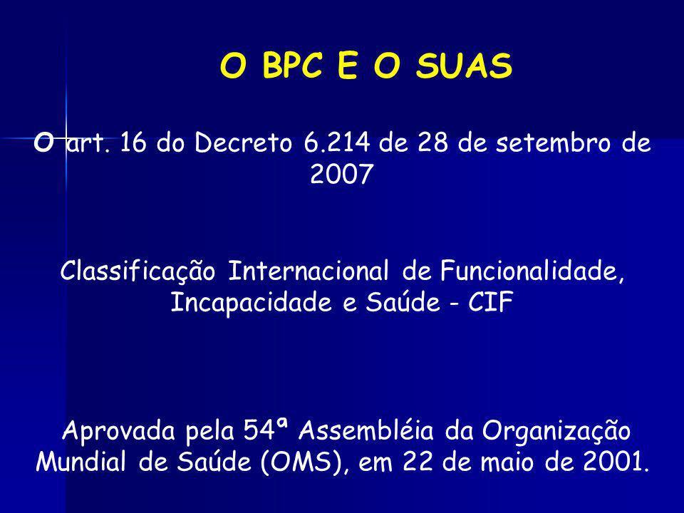 O BPC E O SUAS O art. 16 do Decreto 6.214 de 28 de setembro de 2007