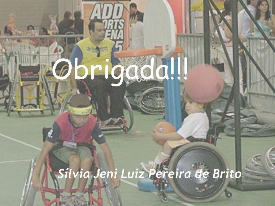 Obrigada!!! Sílvia Jeni Luiz Pereira de Brito