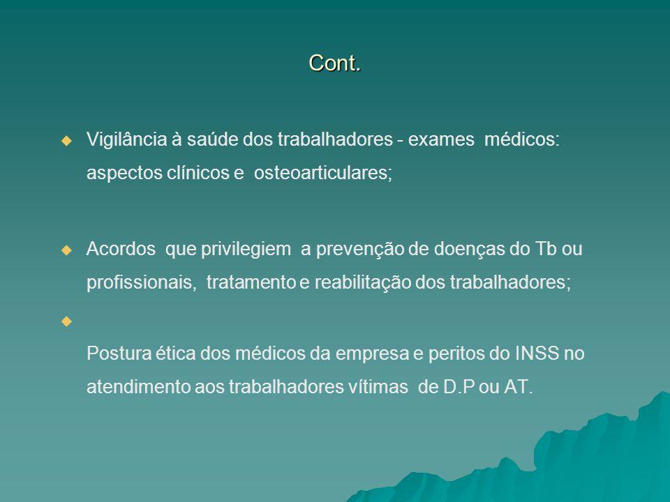 Cont. Vigilância à saúde dos trabalhadores - exames médicos: aspectos clínicos e osteoarticulares;