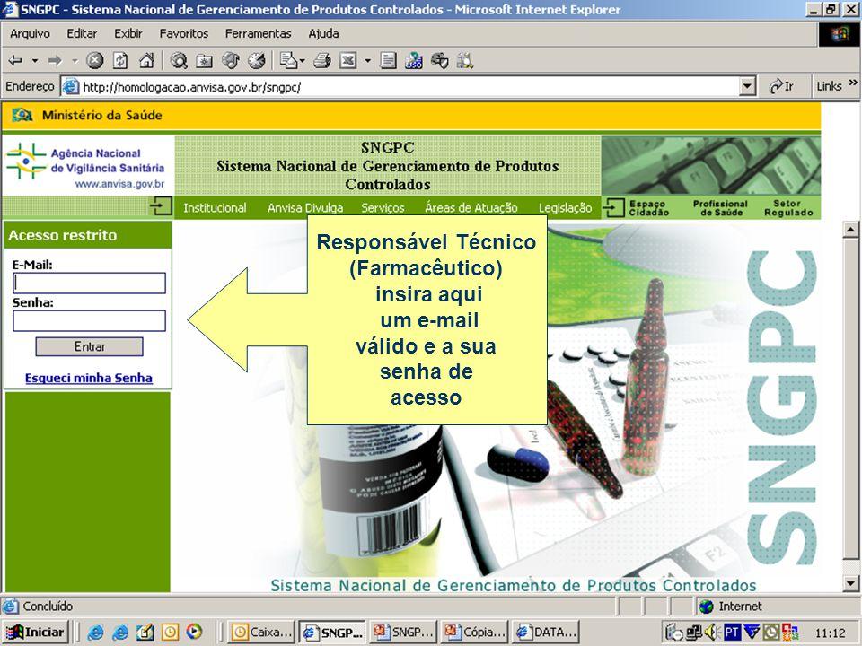 Responsável Técnico (Farmacêutico) insira aqui um e-mail válido e a sua senha de acesso