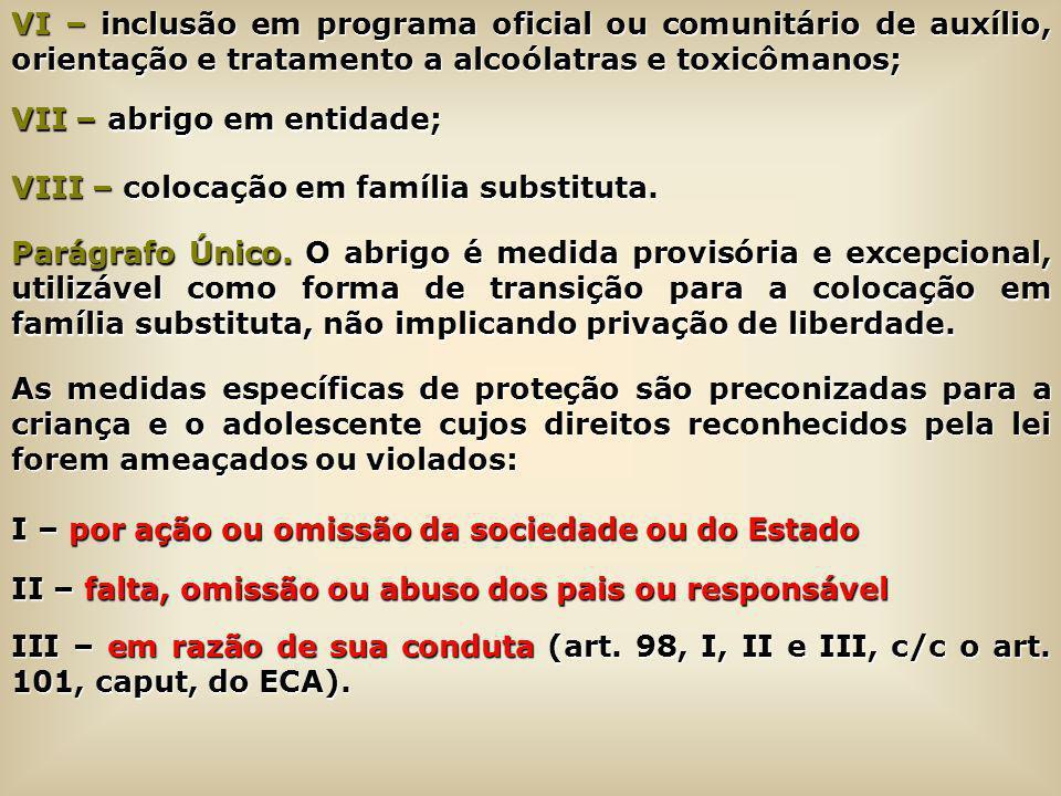 VI – inclusão em programa oficial ou comunitário de auxílio, orientação e tratamento a alcoólatras e toxicômanos;