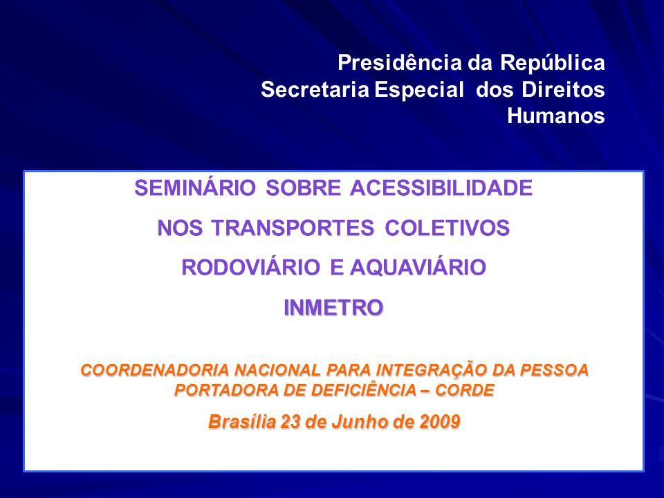 Presidência da República Secretaria Especial dos Direitos Humanos
