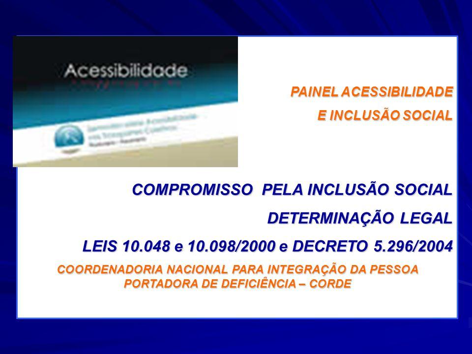 COMPROMISSO PELA INCLUSÃO SOCIAL DETERMINAÇÃO LEGAL