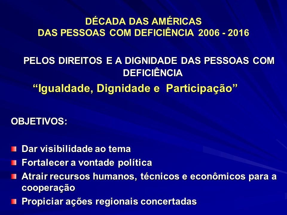 DÉCADA DAS AMÉRICAS DAS PESSOAS COM DEFICIÊNCIA 2006 - 2016