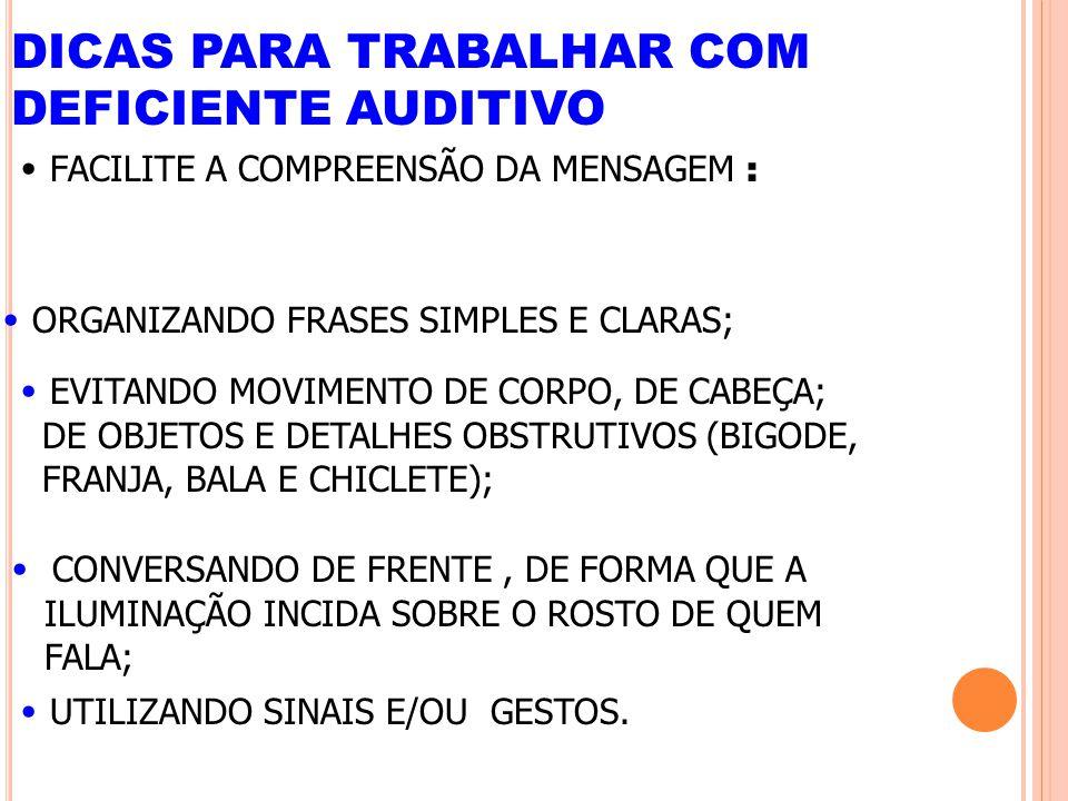 DICAS PARA TRABALHAR COM DEFICIENTE AUDITIVO