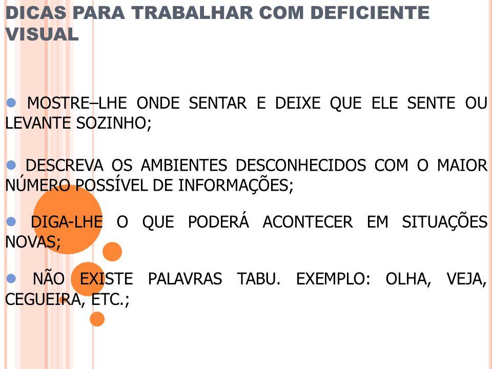 DICAS PARA TRABALHAR COM DEFICIENTE VISUAL