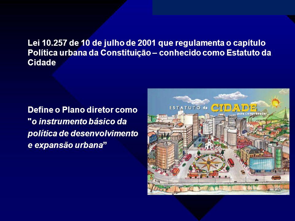 Lei 10.257 de 10 de julho de 2001 que regulamenta o capítulo Política urbana da Constituição – conhecido como Estatuto da Cidade