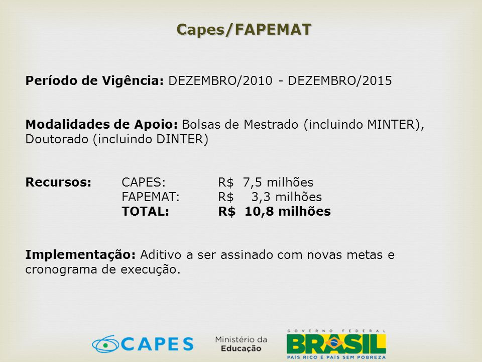Capes/FAPEMAT Período de Vigência: DEZEMBRO/2010 - DEZEMBRO/2015