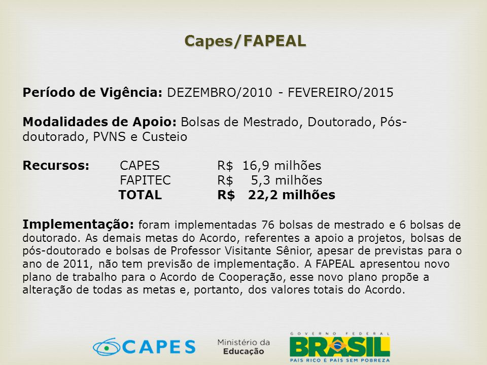 Capes/FAPEAL Período de Vigência: DEZEMBRO/2010 - FEVEREIRO/2015