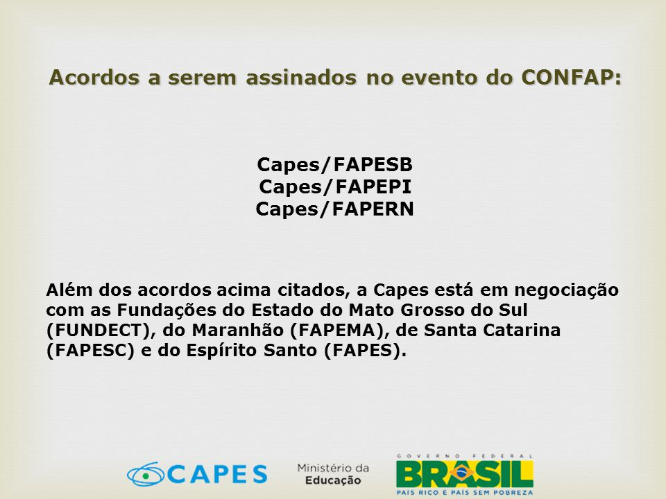 Acordos a serem assinados no evento do CONFAP: