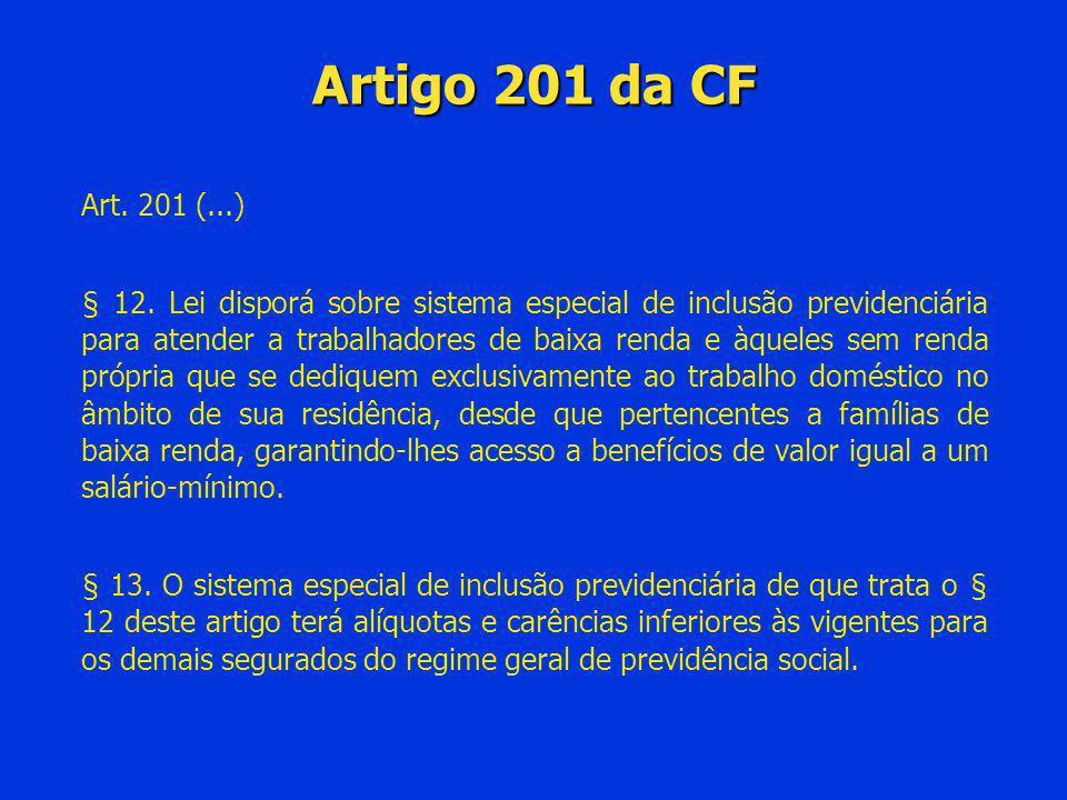 Artigo 201 da CF Art. 201 (...)