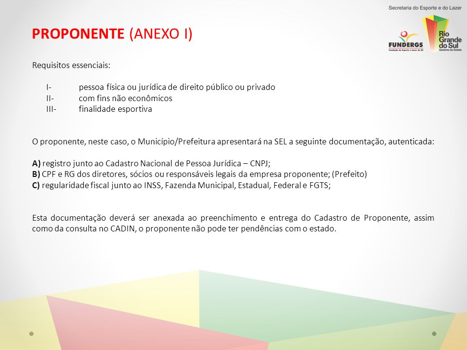 PROPONENTE (ANEXO I) Requisitos essenciais: