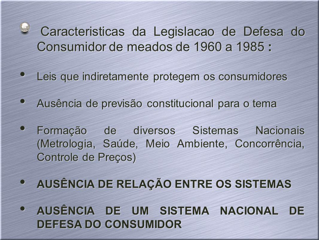 Caracteristicas da Legislacao de Defesa do Consumidor de meados de 1960 a 1985 :