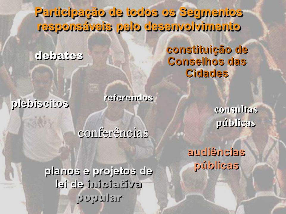 Participação de todos os Segmentos responsáveis pelo desenvolvimento