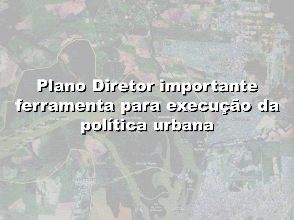 Plano Diretor importante ferramenta para execução da política urbana
