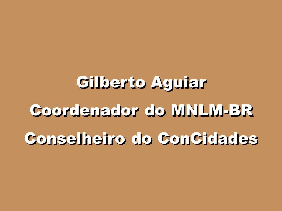 Coordenador do MNLM-BR Conselheiro do ConCidades