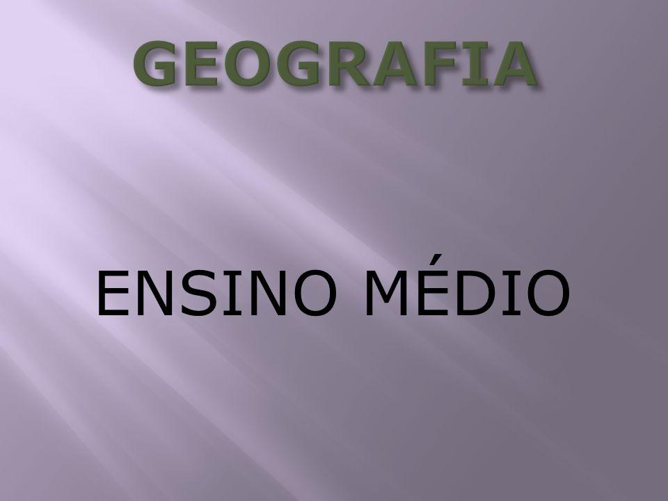 GEOGRAFIA ENSINO MÉDIO