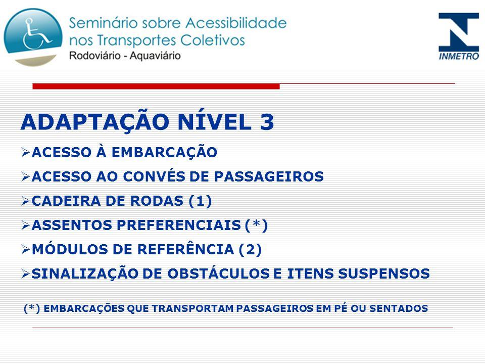 ADAPTAÇÃO NÍVEL 3 ACESSO À EMBARCAÇÃO ACESSO AO CONVÉS DE PASSAGEIROS