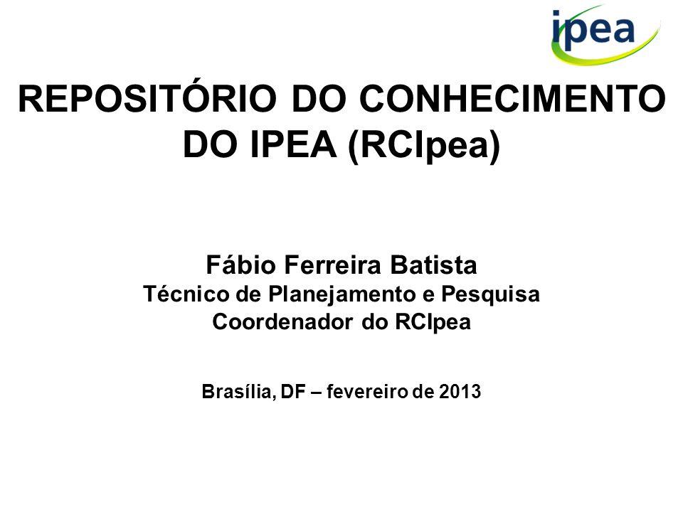 REPOSITÓRIO DO CONHECIMENTO DO IPEA (RCIpea)