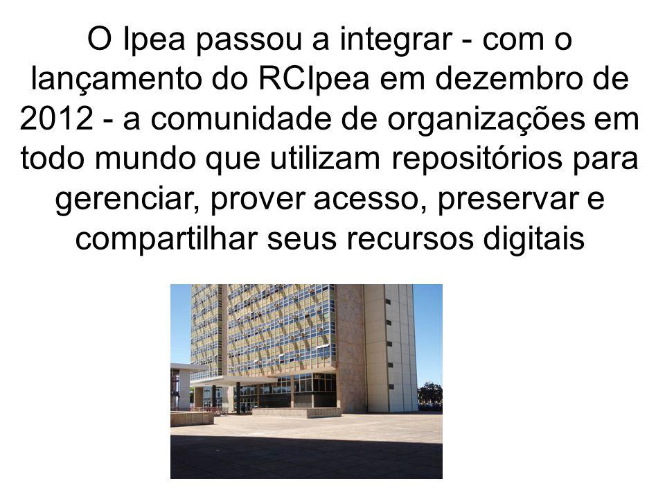 O Ipea passou a integrar - com o lançamento do RCIpea em dezembro de 2012 - a comunidade de organizações em todo mundo que utilizam repositórios para gerenciar, prover acesso, preservar e compartilhar seus recursos digitais