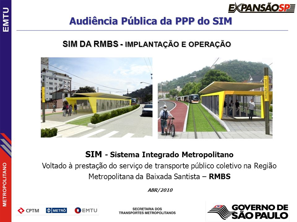 Audiência Pública da PPP do SIM SIM - Sistema Integrado Metropolitano