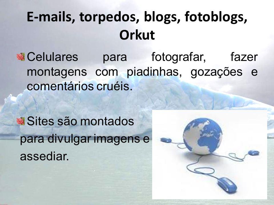 E-mails, torpedos, blogs, fotoblogs, Orkut