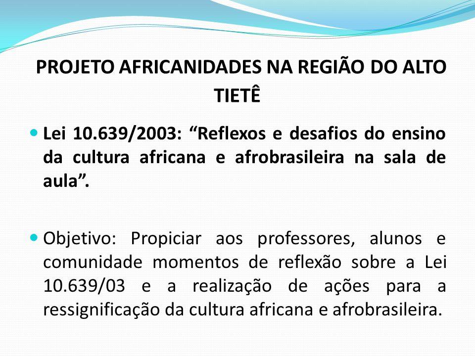 PROJETO AFRICANIDADES NA REGIÃO DO ALTO TIETÊ