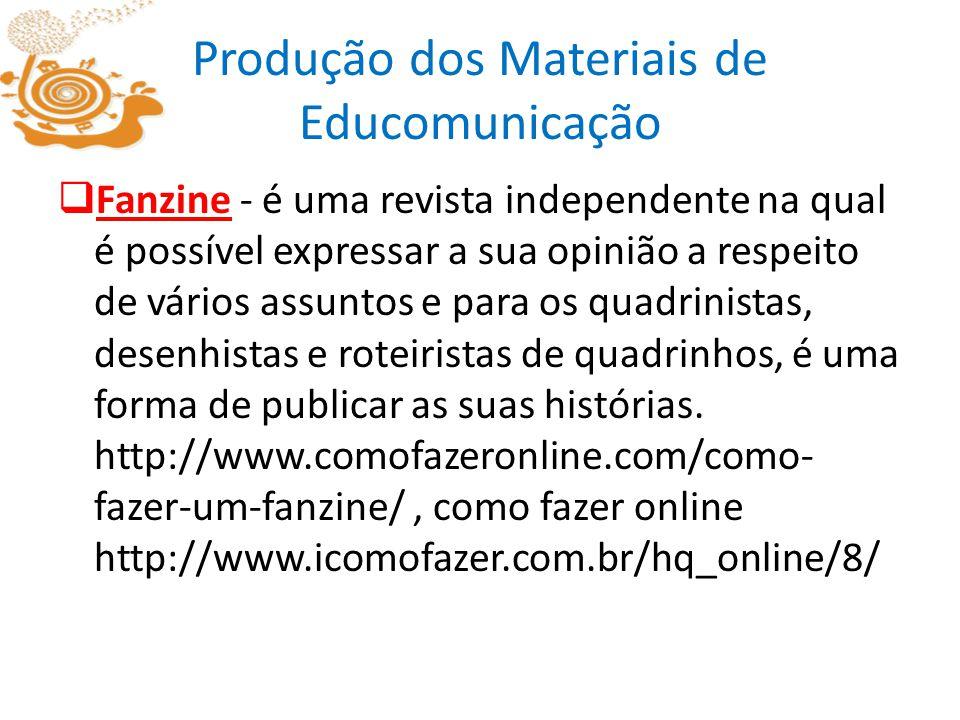 Produção dos Materiais de Educomunicação