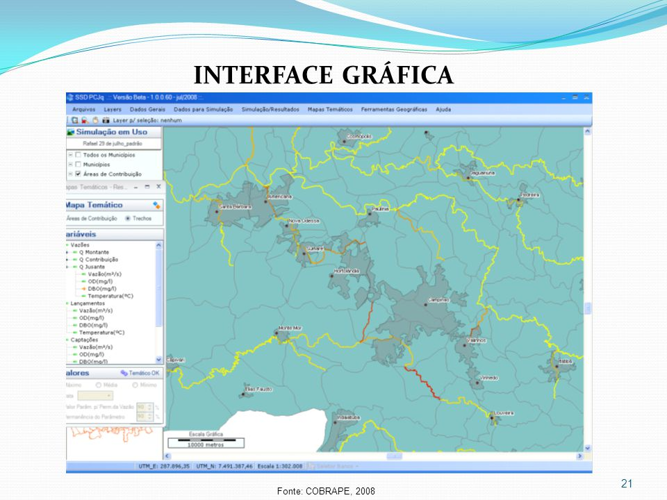 INTERFACE GRÁFICA Fonte: COBRAPE, 2008
