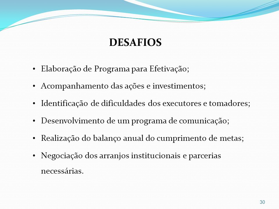 DESAFIOS Elaboração de Programa para Efetivação;