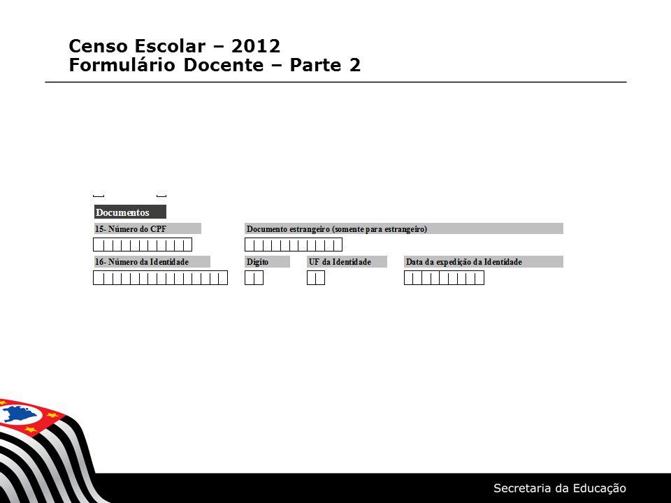 Censo Escolar – 2012 Formulário Docente – Parte 2