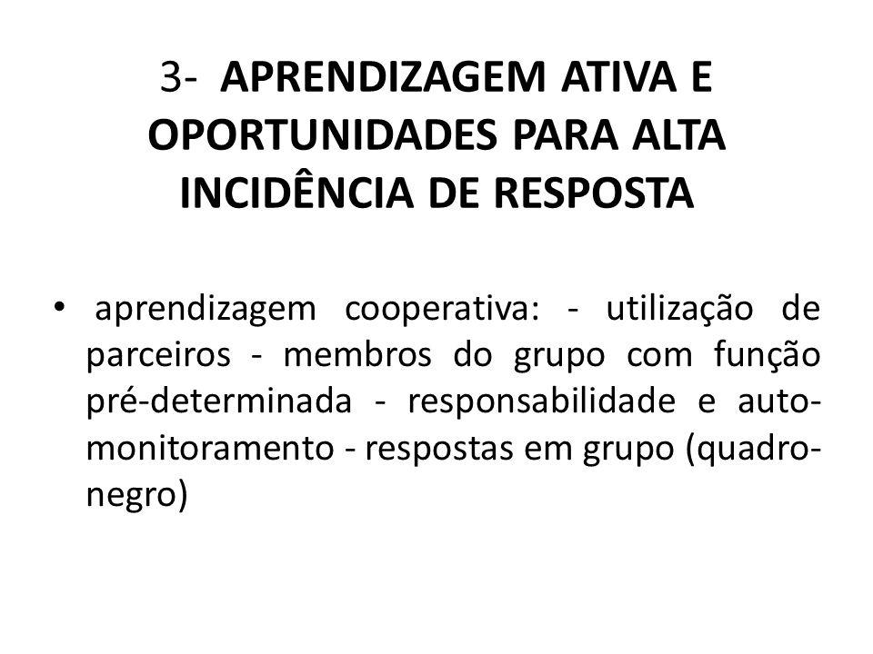 3- APRENDIZAGEM ATIVA E OPORTUNIDADES PARA ALTA INCIDÊNCIA DE RESPOSTA