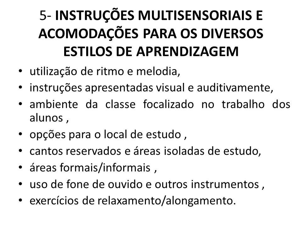 5- INSTRUÇÕES MULTISENSORIAIS E ACOMODAÇÕES PARA OS DIVERSOS ESTILOS DE APRENDIZAGEM