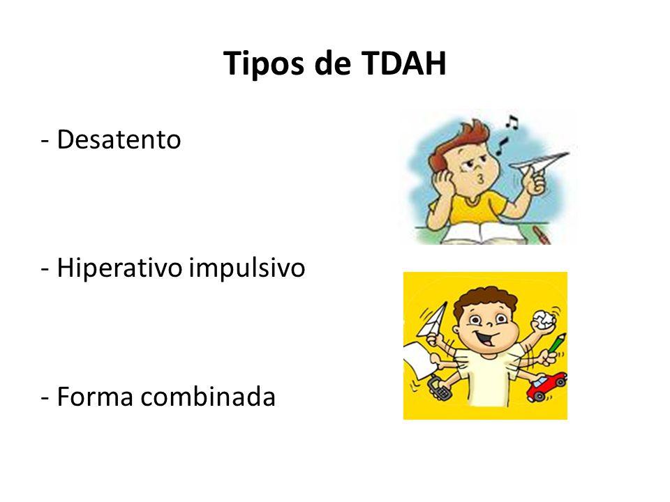 Tipos de TDAH - Desatento - Hiperativo impulsivo - Forma combinada