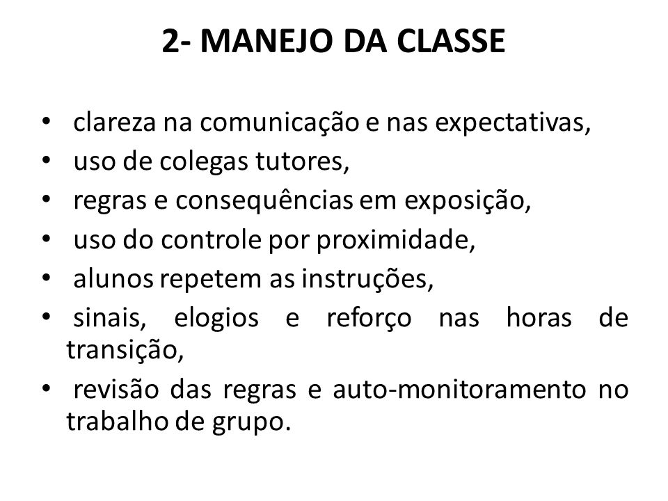 2- MANEJO DA CLASSE clareza na comunicação e nas expectativas,