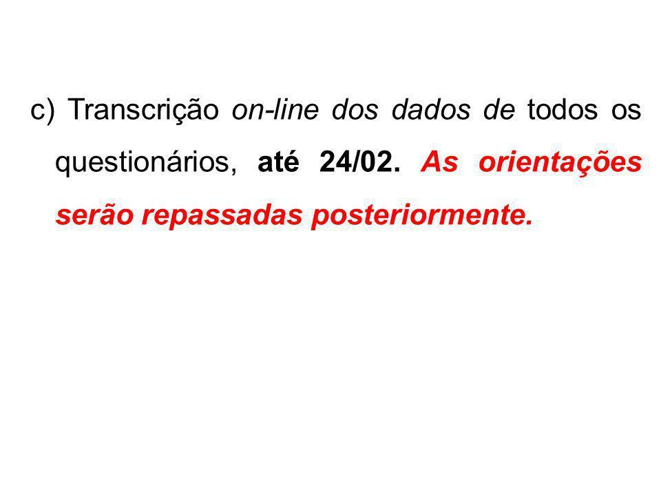 c) Transcrição on-line dos dados de todos os questionários, até 24/02