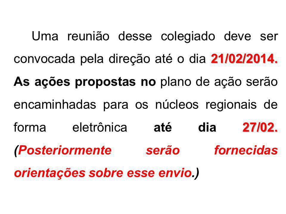 Uma reunião desse colegiado deve ser convocada pela direção até o dia 21/02/2014.