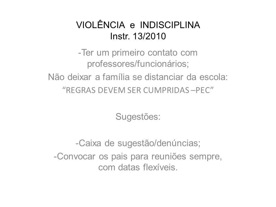 VIOLÊNCIA e INDISCIPLINA Instr. 13/2010