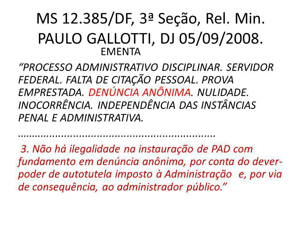 MS 12.385/DF, 3ª Seção, Rel. Min. PAULO GALLOTTI, DJ 05/09/2008.