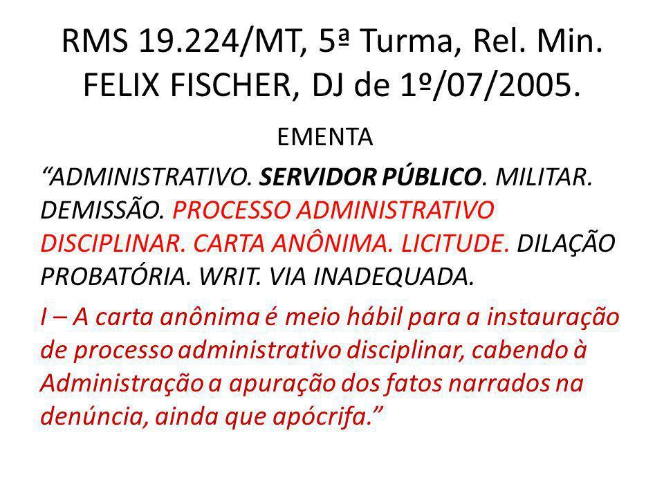 RMS 19.224/MT, 5ª Turma, Rel. Min. FELIX FISCHER, DJ de 1º/07/2005.