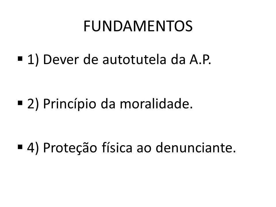 FUNDAMENTOS 1) Dever de autotutela da A.P. 2) Princípio da moralidade.