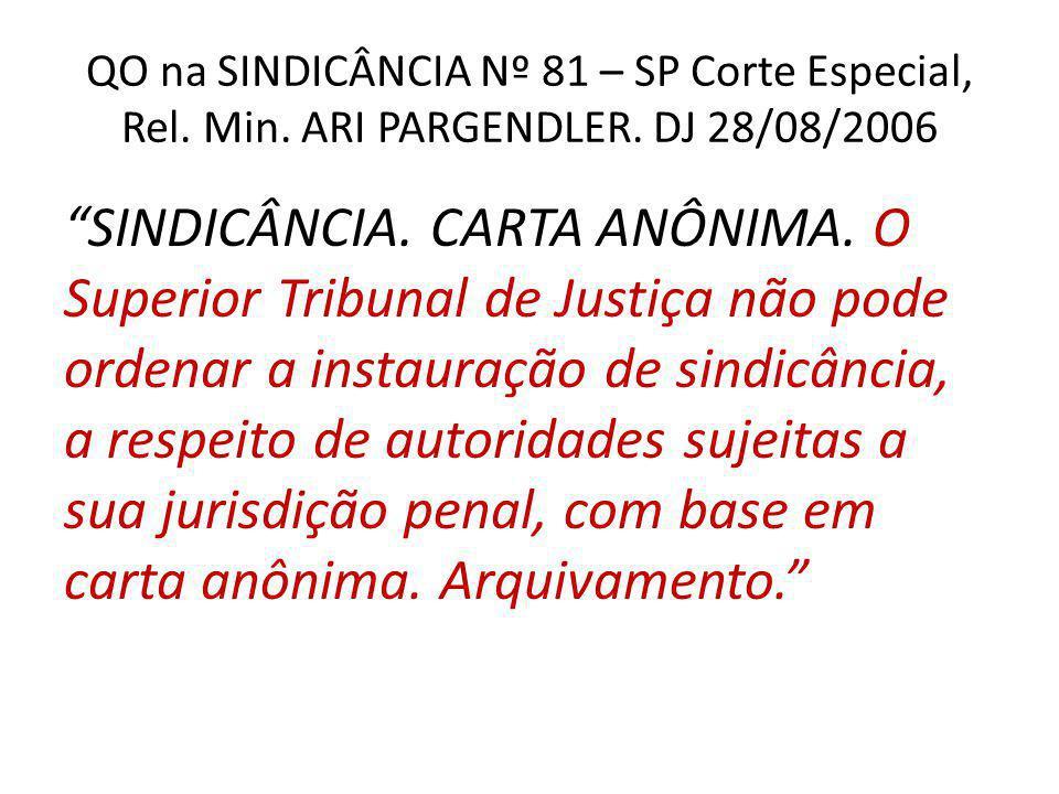 QO na SINDICÂNCIA Nº 81 – SP Corte Especial, Rel. Min. ARI PARGENDLER