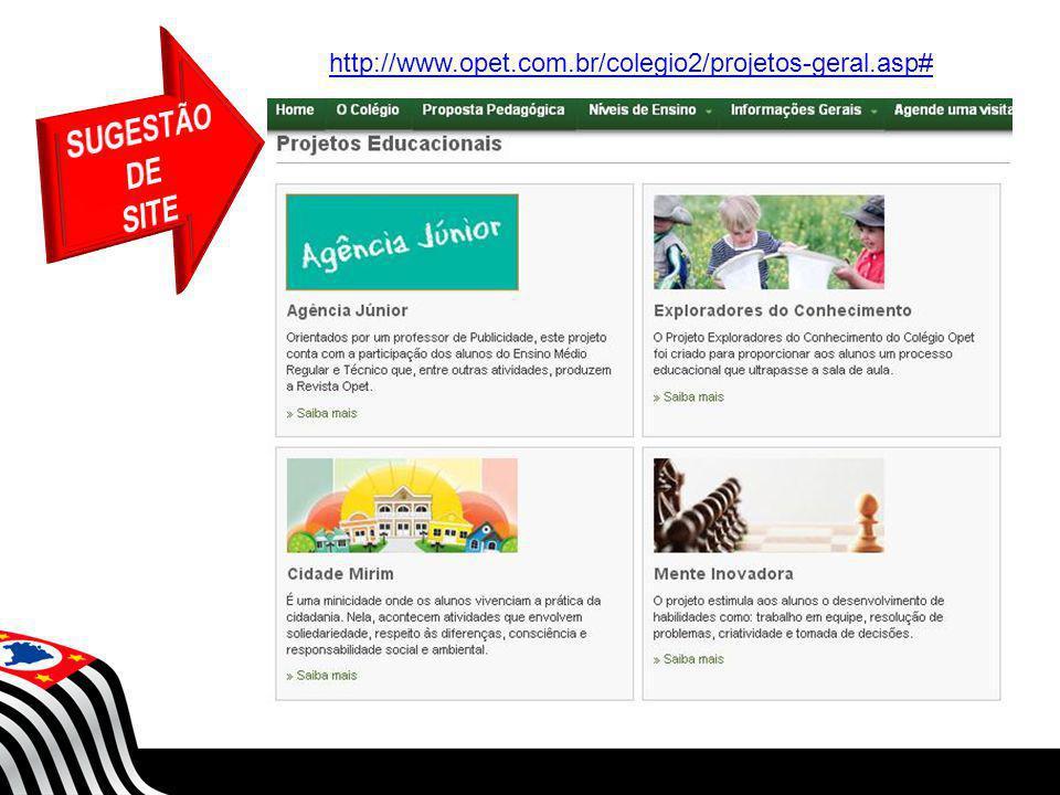 SUGESTÃO DE SITE http://www.opet.com.br/colegio2/projetos-geral.asp#