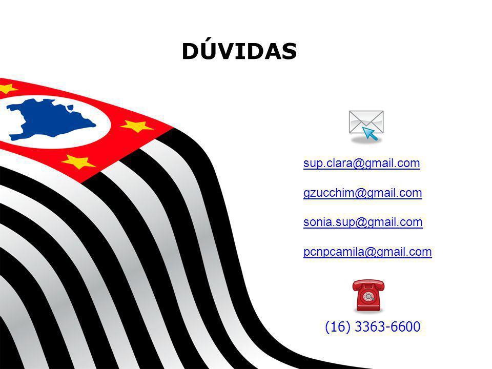 DÚVIDAS (16) 3363-6600 sup.clara@gmail.com gzucchim@gmail.com