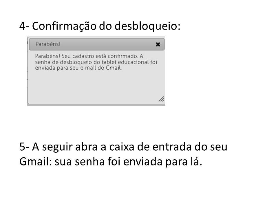 4- Confirmação do desbloqueio: