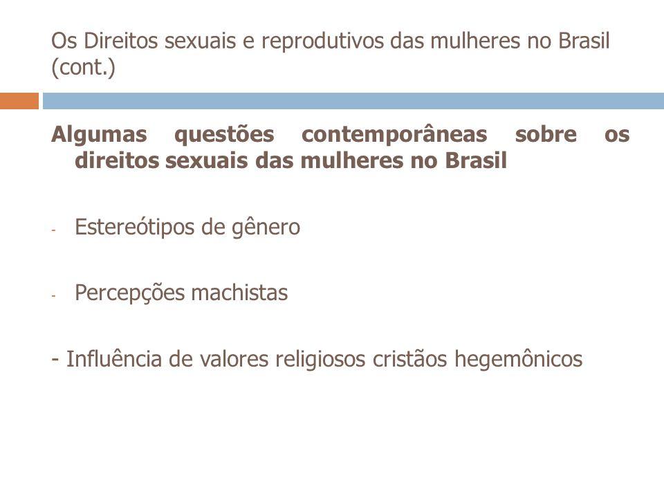 Os Direitos sexuais e reprodutivos das mulheres no Brasil (cont.)